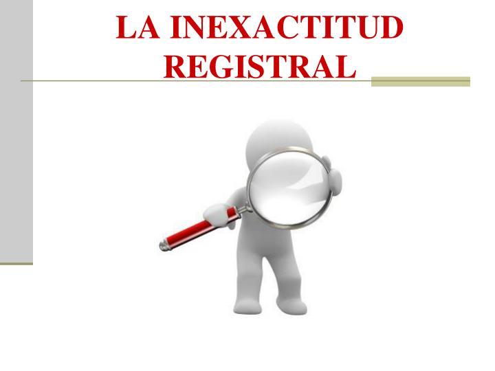 LA INEXACTITUD REGISTRAL
