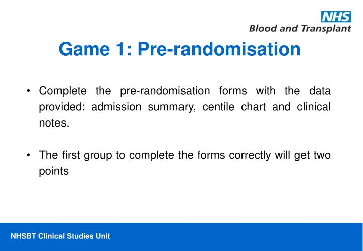 Game 1: Pre-randomisation