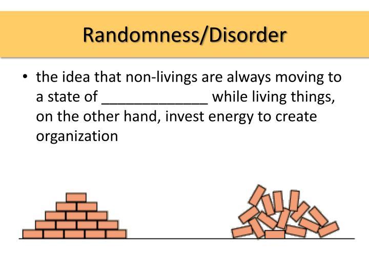 Randomness/Disorder