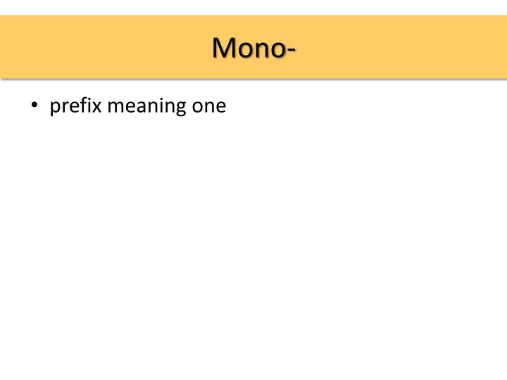 Mono-