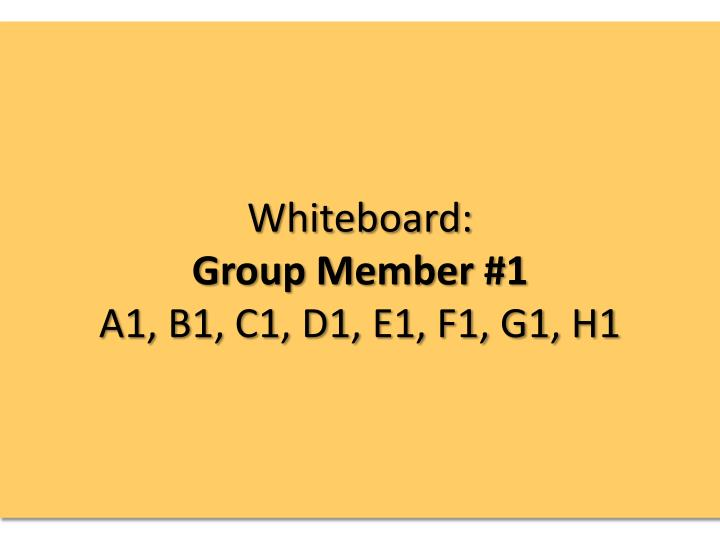 Whiteboard group member 1 a1 b1 c1 d1 e1 f1 g1 h1