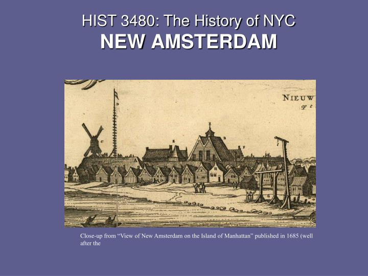 Hist 3480 the history of nyc new amsterdam