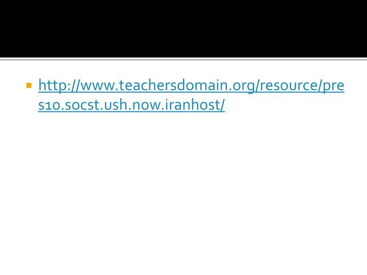 http://www.teachersdomain.org/resource/pres10.socst.ush.now.iranhost