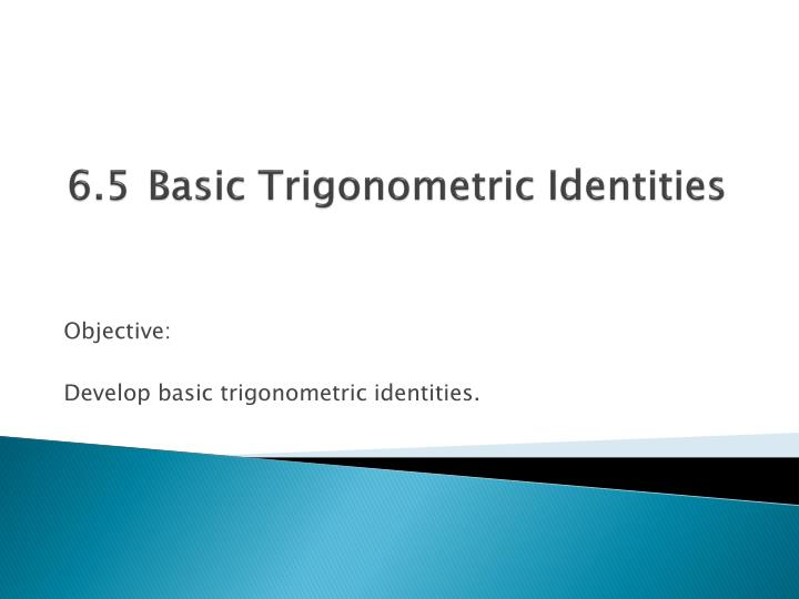 6 5 basic trigonometric identities