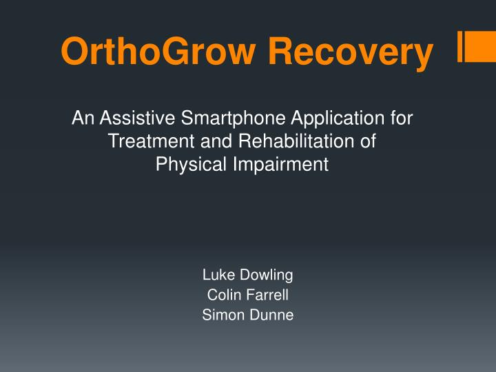Orthogrow recovery