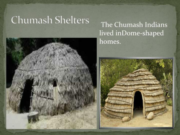 Chumash Shelters