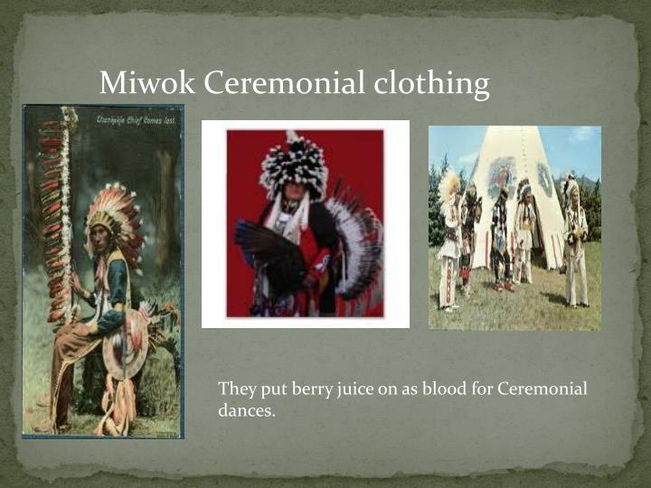 Miwok Ceremonial clothing