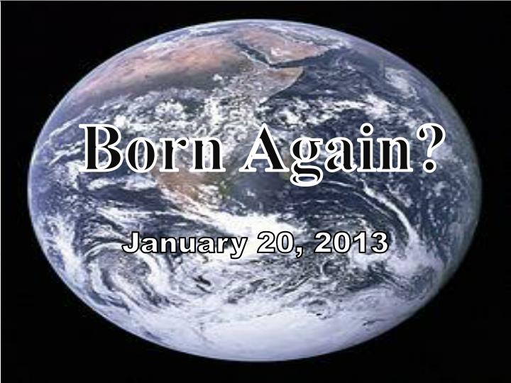 Born again january 20 2013