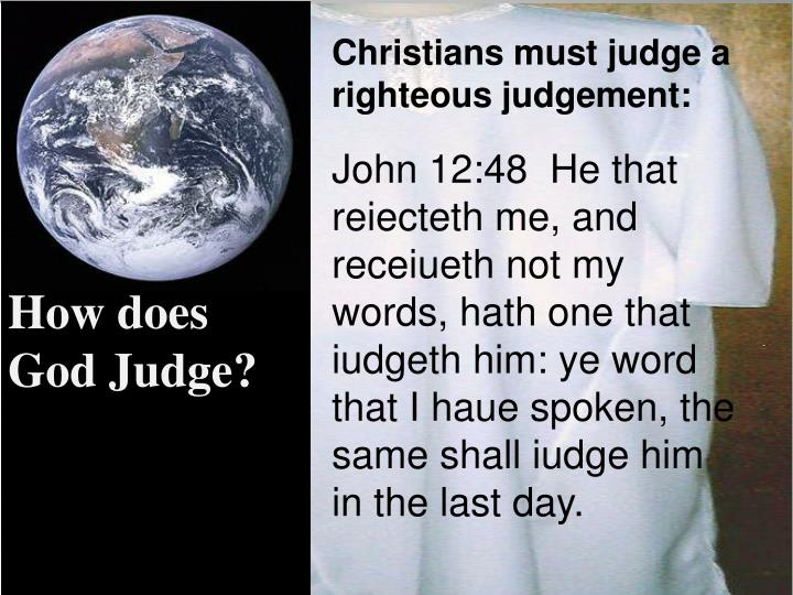 Christians must judge a righteous