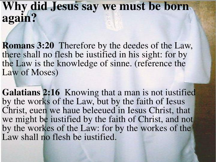 Why did Jesus say we must be born again?