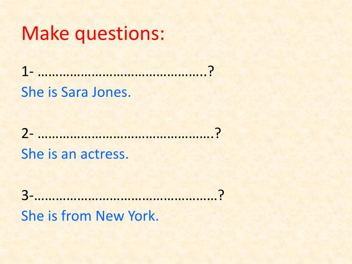 Make questions: