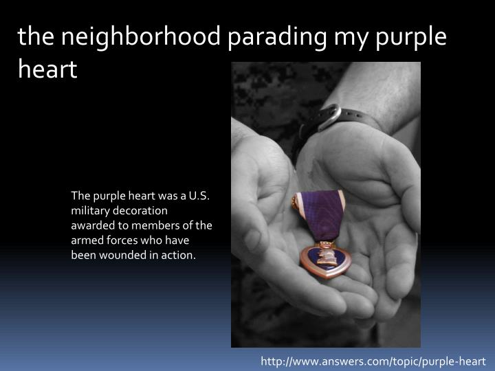 the neighborhood parading my purple heart