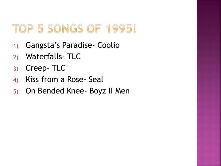 Top 5 Songs of 1995!
