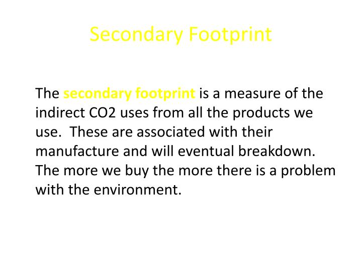 Secondary Footprint