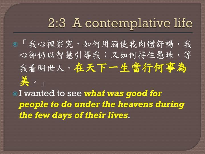 2:3  A contemplative life