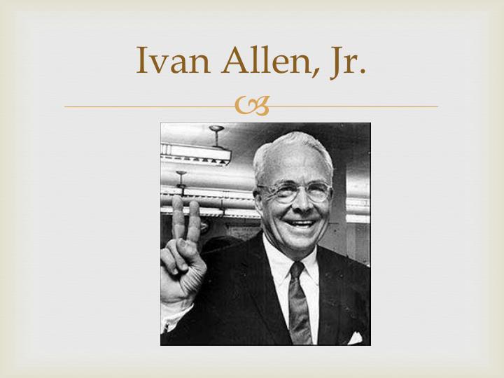 Ivan Allen, Jr.