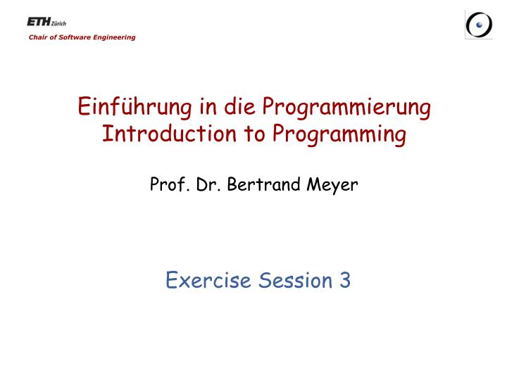 Einf hrung in die programmierung introduction to programming prof dr bertrand meyer