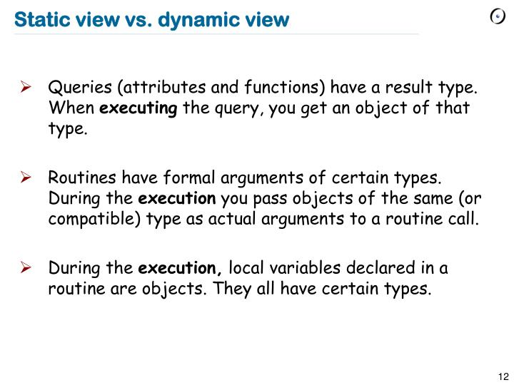 Static view vs. dynamic view