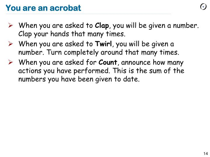 You are an acrobat