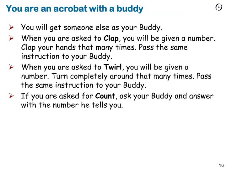 You are an acrobat with a buddy