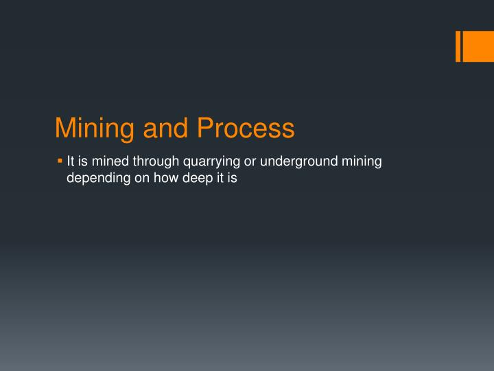 Mining and Process