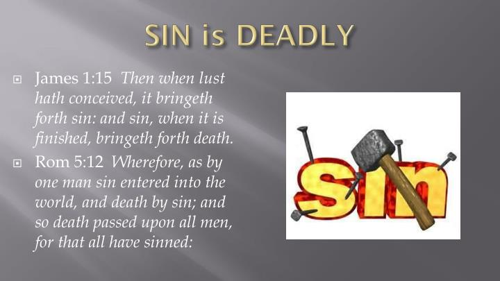 SIN is DEADLY