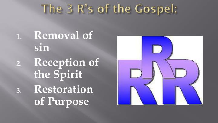 The 3 R's of the Gospel: