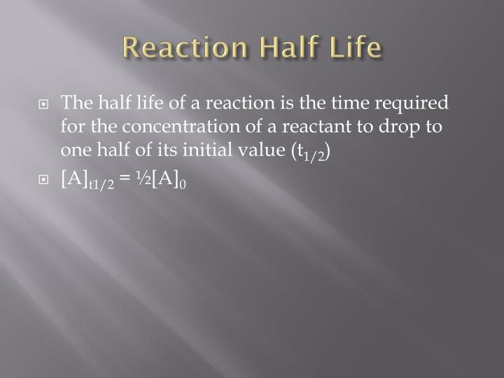 Reaction Half Life