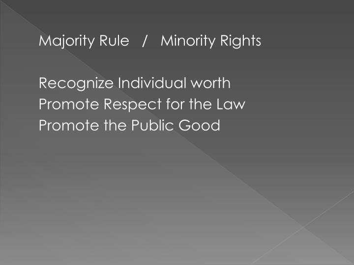 Majority Rule   /   Minority Rights