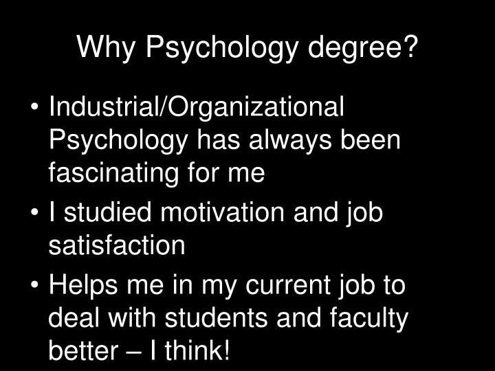 Why Psychology degree?