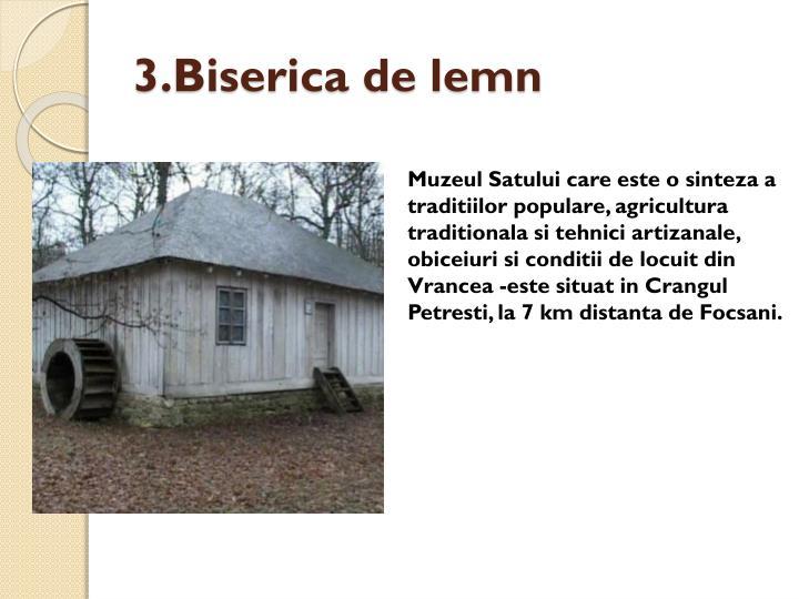 3.Biserica de lemn