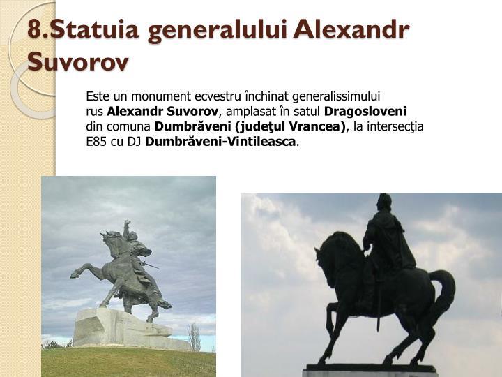 8.Statuia generalului Alexandr