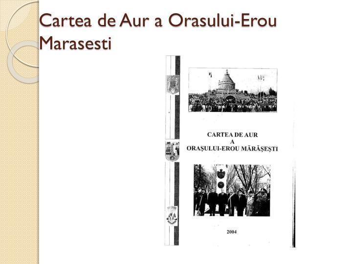 Cartea de Aur a Orasului-Erou Marasesti