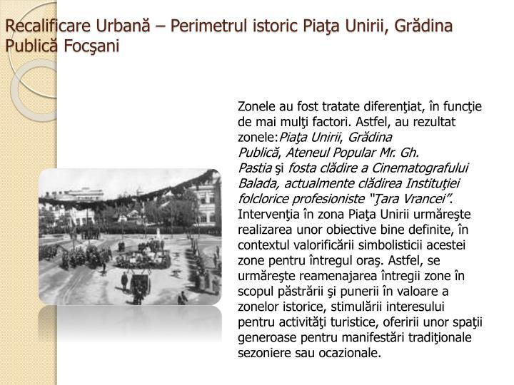 Recalificare Urbană – Perimetrul istoric Piaţa Unirii, Grădina Publică Focşani