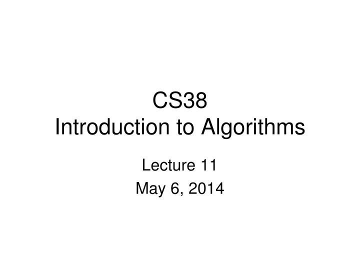 Cs38 introduction to algorithms