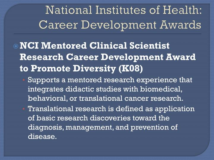 National Institutes of Health:  Career Development Awards