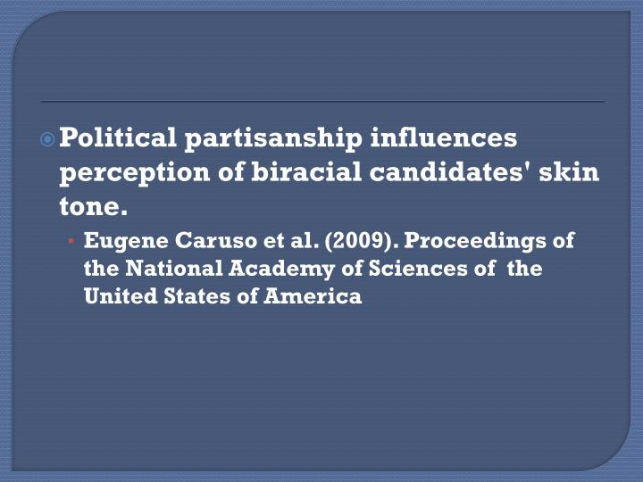 Political partisanship influences perception of biracial candidates' skin tone.