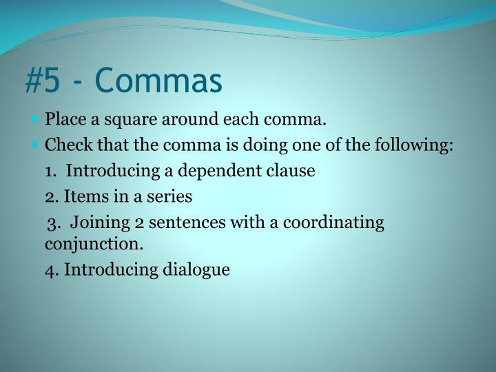 #5 - Commas