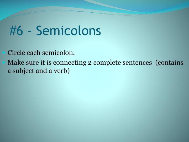 #6 - Semicolons
