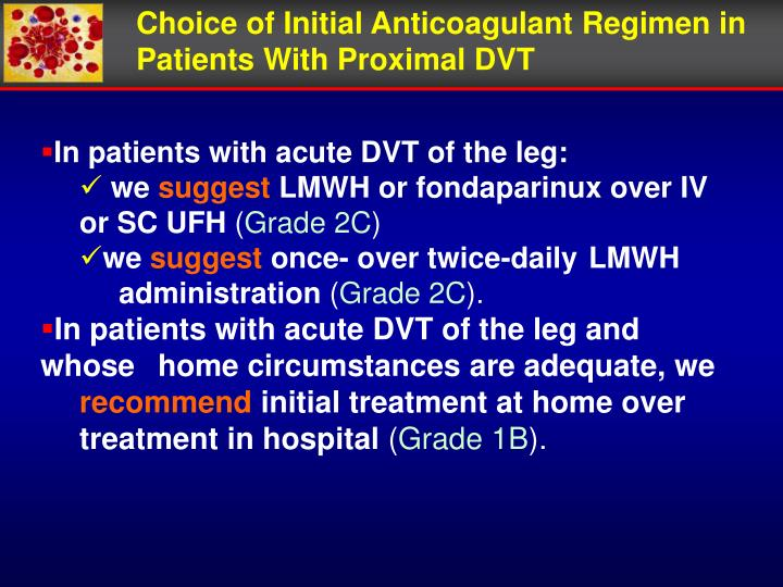 Choice of Initial Anticoagulant Regimen in Patients With Proximal DVT
