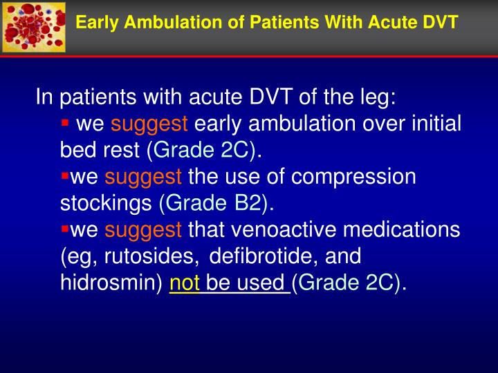 Early Ambulation of Patients With Acute DVT