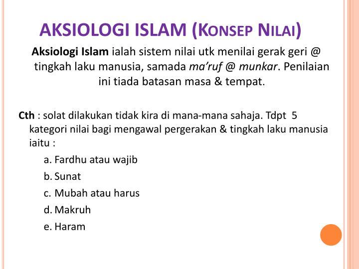 AKSIOLOGI ISLAM (Konsep Nilai)