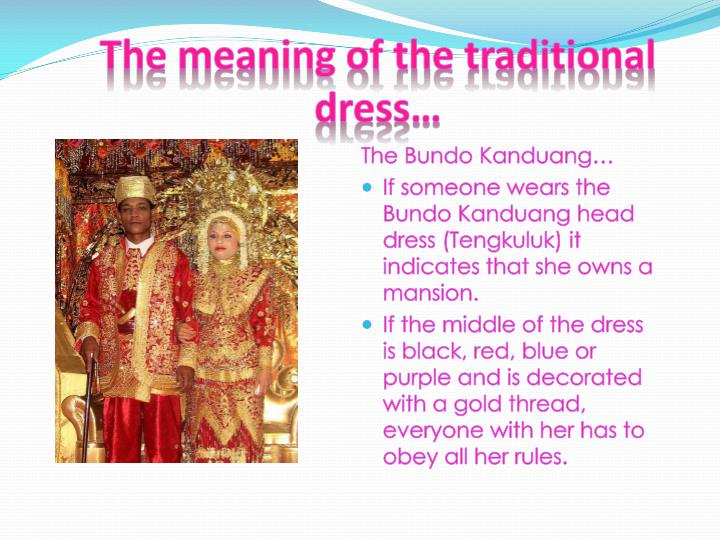 The meaning of the traditional dress…