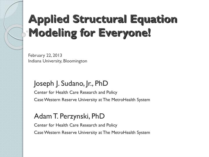 Applied Structural Equation Modeling for Everyone!