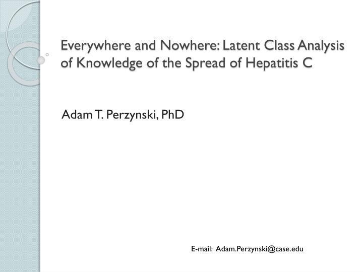 Everywhere and Nowhere: Latent Class Analysis of Knowledge of the Spread of Hepatitis C