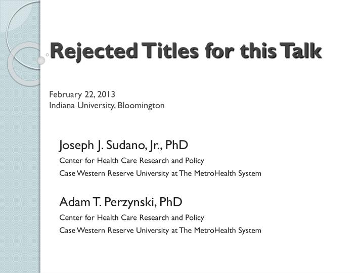 Rejected titles for this talk february 22 2013 indiana university bloomington