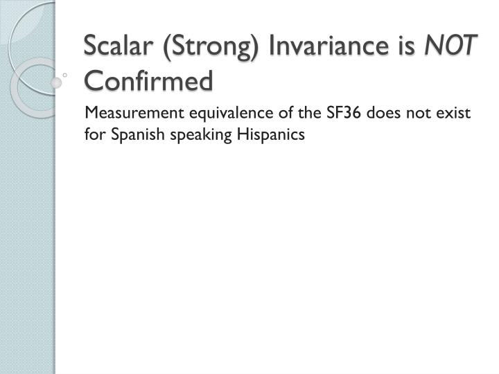Scalar (Strong) Invariance is