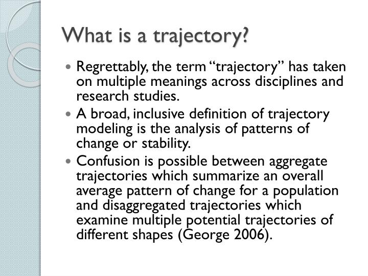 What is a trajectory?