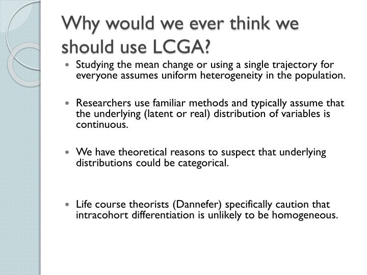 Why would we ever think we should use LCGA?
