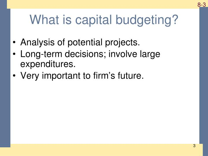 What is capital budgeting?